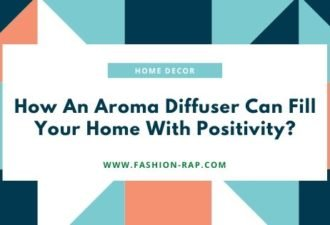 How An Aroma Diffuser Can Fill Your Home With Positivity